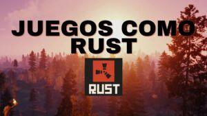 juegos parecidos a rust